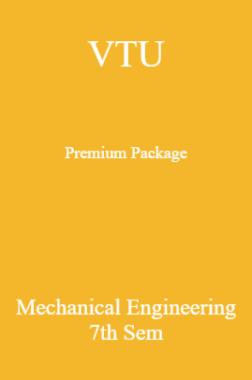 VTU Premium Package Mechanical Engineering VII Sem