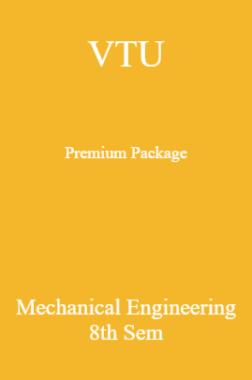 VTU Premium Package Mechanical Engineering VIII Sem