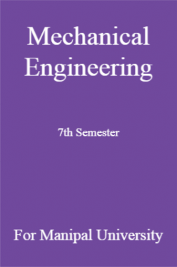 Mechanical Engineering 7th Semester For Manipal University