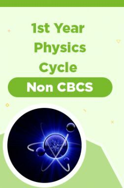1st Year Physics Cycle - Non CBCS