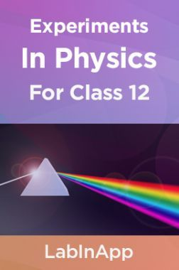 Physics Experiments For Class 12