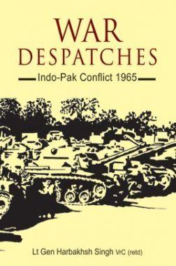 War Despatches Indo-Pak Conflict 1965