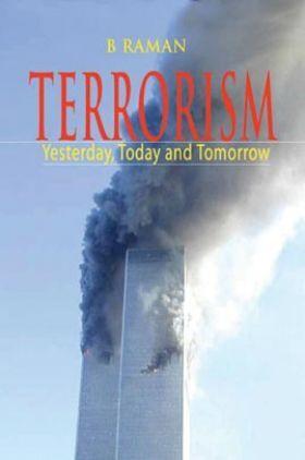 Terrorism: Yesterday, Today & Tomorrow