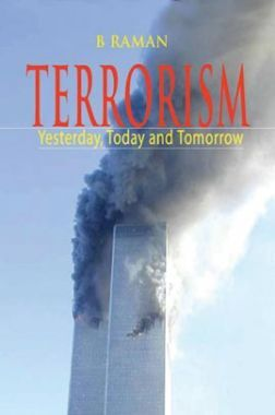 Terrorism: Yesterday, Today & Tomorrow