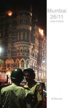 Mumbai 26/11 A day Of Infamy
