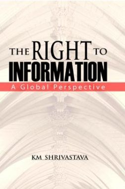 The Right To Information A Global Perspective