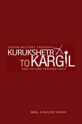 Indian Military Thought Kurukshetra To Kargil