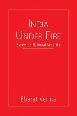 India Under Fire Essays On National Security