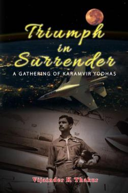 Triumph In Surrender: A Gathering Of Karamvir Yodhas