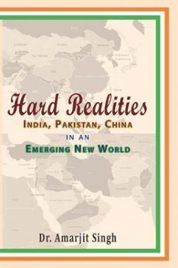 Hard Realities India, Pakistan, China In An Emerging New World