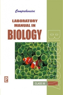 Comprehensive Laboratory Manual in Biology Class-XII