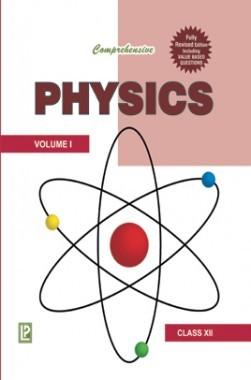 Comprehensive Physics XII Vol-I