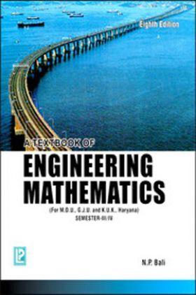 A Textbook of Engineering Mathematics (M.D.U, K.U.,G.J.U., HARYANA) SEM-III/IV By N.P.Bali