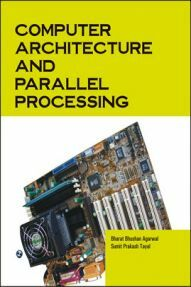 Computer Architucture & Parallel Processing By B.B.Agarwal & S.P.Tayal