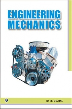 Engineering Mechanics (BPUT Orissa) By Dr. I.S. Gujrat