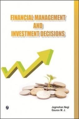 Financial management and investment Decision By Jagmohan Negi, Gaurav Manohar