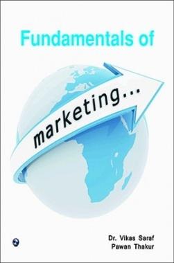 Fundamentals of Marketing By Dr. Vikas Saraf, Pawan Thakur
