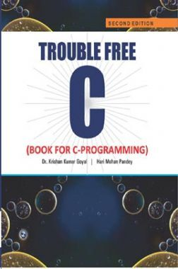 Trouble Free C (Book for C-Programming)