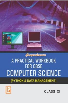 A Practical Workbook For CBSE Computer Science (Python And Data Management) For Class-XI