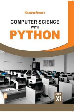 Comprehensive Computer Science With Python For Class-XI