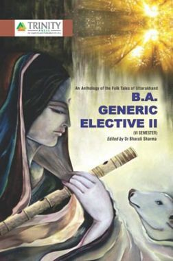 An Anthology Of The Folk Tales Of Uttarakhand B.A. Generic Elective-II