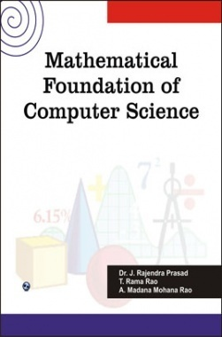 Mathematical Foundation Of Computer Science By Dr. J. Rajendra Prasad, T. Rama Rao, A. Madana Mohan Rao