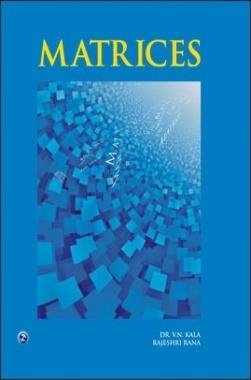 Matrices By Dr. V. N. Kala, Rajeshri Rana