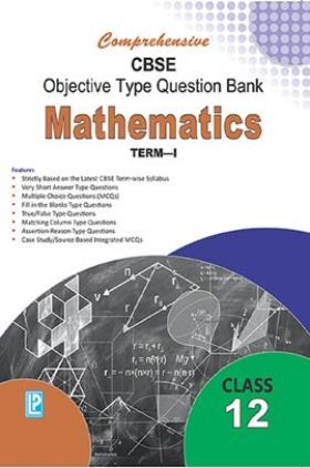Comprehensive CBSE Objective Type Question Bank Mathematics XII (Term-I)