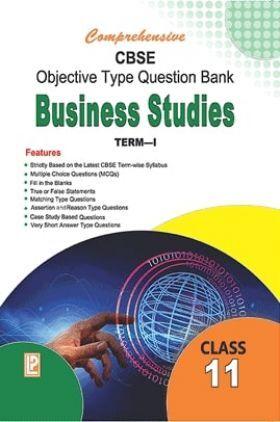 Comprehensive CBSE Objective Type Question Bank Business Studies XI (Term-I)