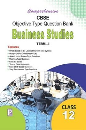 Comprehensive CBSE Objective Type Question Bank  Business Studies XII (Term-I)