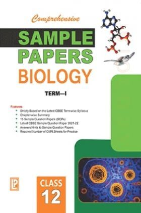 Comprehensive Sample Papers Biology XII (Term-I)