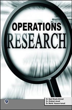 Operations Research By Dr. Qazi Shoeb Ahmad, Dr. Shakeel Javed, Dr.Mohd. Vaseem Ismail