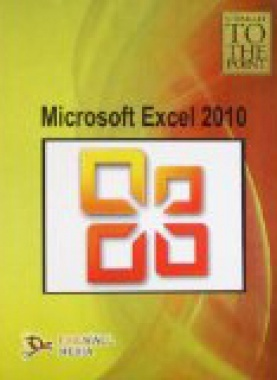 Straight To The Point-Microsoft Excel 2010 By Dinesh Maidasani