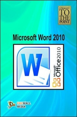 Straight To The Point-Microsoft Word 2010 By Dinesh Maidasani