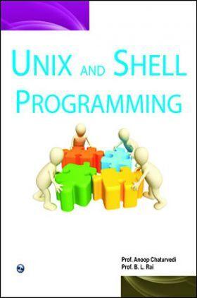 Unix And Shell Programming By Anoop Chaturvedi, B.L. Rai