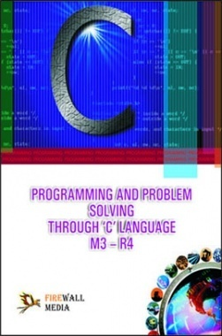 Programming And Problem Solving Through C Language M3-R4 By Ramesh Bangia