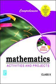 Comprehensive Mathematics Activities and Project Class-X