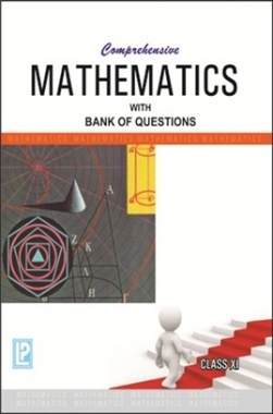 Comprehensive Mathematics with Bank of Questions Class-XI
