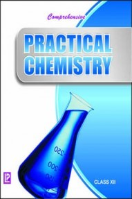 Comprehensive Practical Chemistry Class-XII