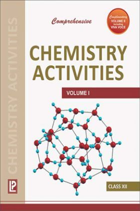 Comprehensive Chemistry Activities Class 12th Vol.I