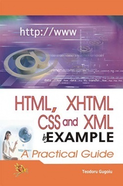 HTML, XHTML, CSS And XML By Example A Practical Guide