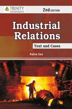 Industrial Relations-Text And Cases