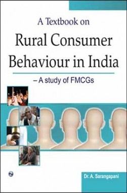 A Textbook On Rural Consumer Behaviour In India - A Study Of FMCGS