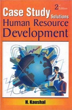 Case Study Solutions Human Resource Development