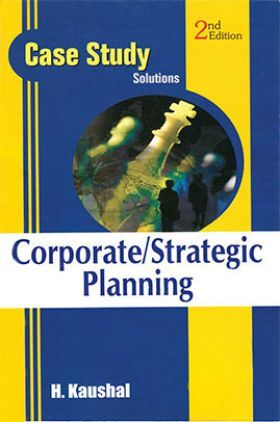 Case Study Solutions Corporate/Strategic Planning