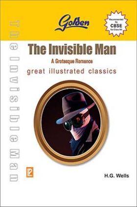 Golden The Invisible Man A Grotesque Romance Class XII (New Edition)