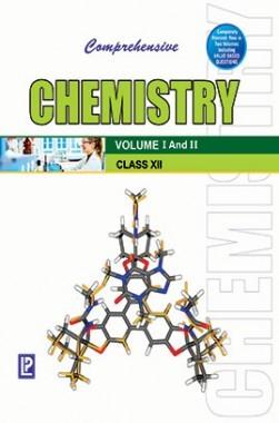 Comprehensive Chemistry XII (Volume I And II)