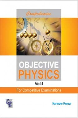 Comprehensive Objective Physics Vol. I For Competitive Examinations