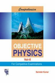 Comprehensive Objective Physics Vol. II For Competitive Examinations
