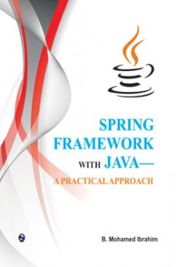 Spring Framework With Java-A Practical Approach
